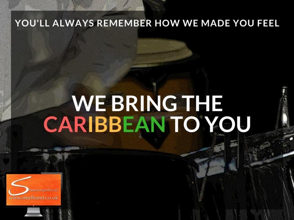 At Steelasophical 'we bring the Caribbean to you' - Music Sound Light to Vow WOW Mix Mingle Wine Dine Dance