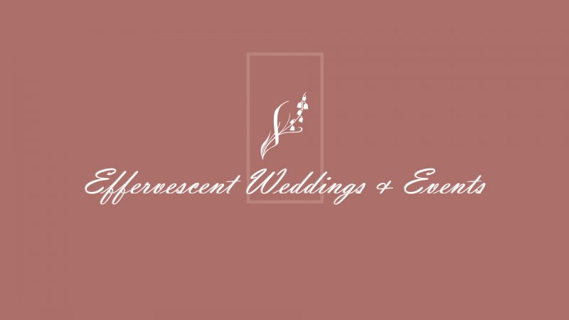 Effervescent Weddings & Events